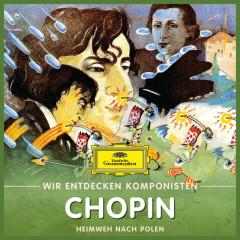 Wir entdecken Komponisten: Frédéric Chopin – Heimweh nach Polen - Will Quadflieg