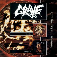 Soulless / Hating Life (re-mastered Re-issue 2003) - Grave
