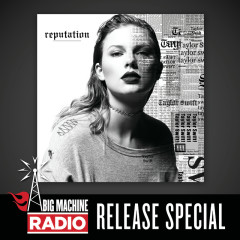 reputation (Big Machine Radio Release Special) - Taylor Swift