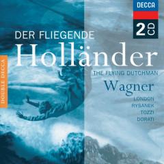 Wagner: Der fliegende Holländer - George London, Leonie Rysanek, Chorus of the Royal Opera House, Covent Garden, Orchestra of the Royal Opera House, Covent Garden, Antal Doráti