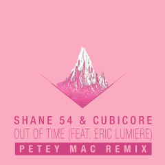 Out of Time (feat. Eric Lumiere) [Petey Mac Remix]