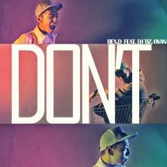 DON'T (feat. OVAN & DJ Tiz) - REX.D, DJ Tiz, OVAN