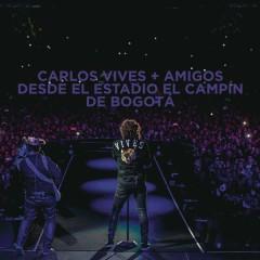 Carlos Vives + Amigos Desde el Estadio El Campín de Bogotá - Carlos Vives