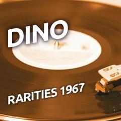 Dino - Rarities 1967