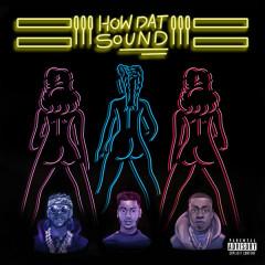 How Dat Sound (Single)