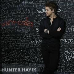 I Want Crazy (Encore) - Hunter Hayes