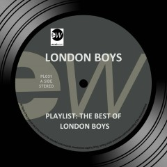 Playlist: The Best of London Boys - London Boys