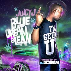 Blue Dream & Lean - Juicy J