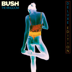 The Kingdom (Deluxe) - Bush