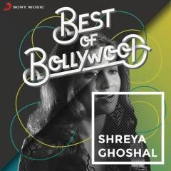 Best of Bollywood: Shreya Ghoshal - Shreya Ghoshal
