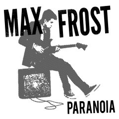 Paranoia - Max Frost