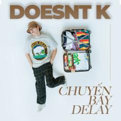 Chuyến Bay Delay (Single) - DOESNT.K