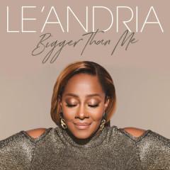 Bigger Than Me - Le'Andria Johnson