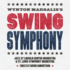 Swing Symphony - Jazz At Lincoln Center Orchestra, Wynton Marsalis, St. Louis Symphony
