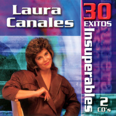 30 Exitos Insuperables - Laura Canales
