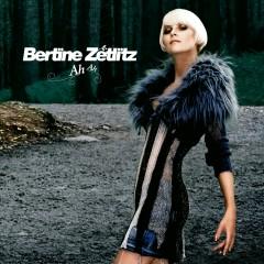 Ah Ah - Bertine Zetlitz