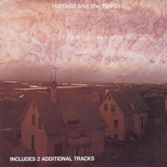 Hatfield And The North - Hatfield & The North