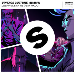 Deep Inside Of Me (feat. MKLA) - Vintage Culture, Adam K, Mkla
