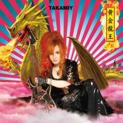 Ougon Ryuou (Dragon King) (C/w You In Eden) - Takamiy -T.Takamizawa-