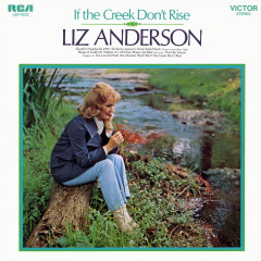 If the Creek Don't Rise - Liz Anderson