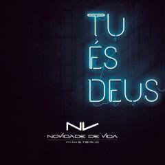Tu És Deus - Novidade de Vida Music