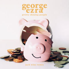 Pretty Shining People (Jack Wins Remix) - George Ezra