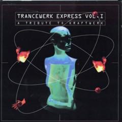 Trancewerk Express Vol. 1 a Tribute to Kraftwerk - Various Artists