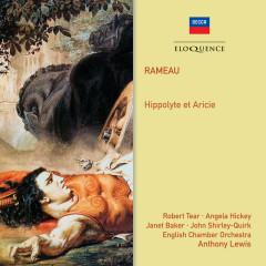Rameau: Hippolyte et Aricie - Anthony Lewis, English Chamber Orchestra, The St. Anthony Singers, Thurston Dart, Angela Hickey
