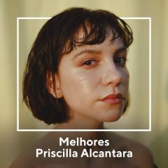 Melhores Priscilla Alcantara - Priscilla Alcantara