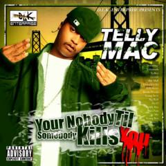 You're Nobody Till Somebody Kills You - Telly Mac