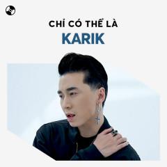 Chỉ Có Thể Là KARIK - Karik