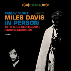Miles Davis - In Person Friday Night At The Blackhawk, Complete - Miles Davis