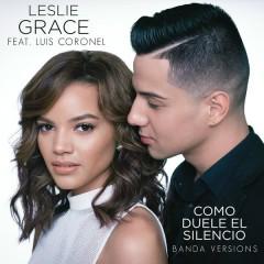 Cómo Duele el Silencio (Banda Versions) - Leslie Grace, Luis Coronel