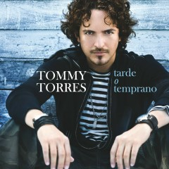 Tarde O Temprano - Tommy Torres