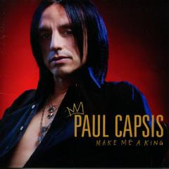 Make Me A King - Paul Capsis