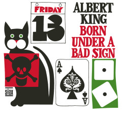 Born Under A Bad Sign (Mono) - Albert King