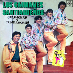 Guarachas y Tumbadoras - Los Caimanes Santiaguenõs