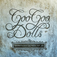 Something for the Rest of Us (Deluxe) - The Goo Goo Dolls