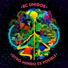 Otro Mundo Es Posible - BC Unidos
