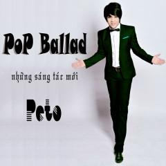 Những Sáng Tác Mới - Pop Ballad - Peto