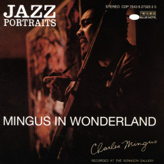 Jazz Portraits-Mingus In Wonderland - Charles Mingus
