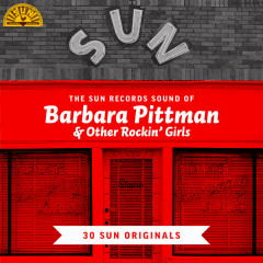 The Sun Records Sound of Barbara Pittman & Other Rockin' Girls: 30 Sun Originals - Various Artists