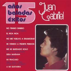 15 Anõs Baladas Éxitos - Juan Gabriel