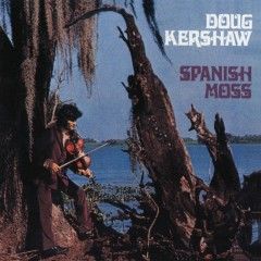 Spanish Moss - Doug Kershaw