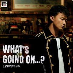 What's Going On...? (Remastered 2019) - Eason Chan