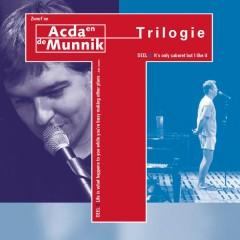 Trilogie - Acda & De Munnik