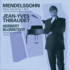 Mendelssohn: Piano Concertos Nos.1 & 2 etc - Jean-Yves Thibaudet, Gewandhausorchester Leipzig, Herbert Blomstedt