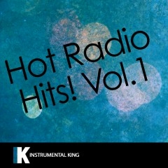 Hot Radio Hits!, Vol. 1 - Instrumental King