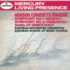 Hanson: Symphony Nos. 1 & 2 / Song of Democracy - Eastman Rochester School Of Music Chorus, Eastman-Rochester Orchestra, Howard Hanson