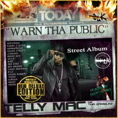Warn the Public - Telly Mac